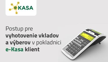 Postup pre vyhotovenie vkladov a výberov v pokladnici e-kasa klient